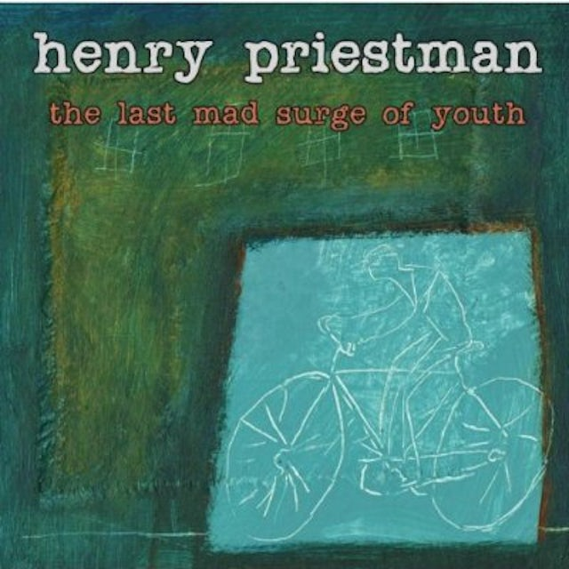 Henry Priestman LAST MAD SURGE OF YOUTH CD