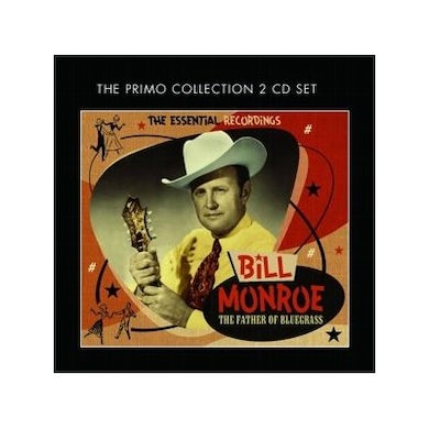 Bill Monroe FATHER OF BLUEGRASS: THE ESSENTIAL RECORDINGS CD
