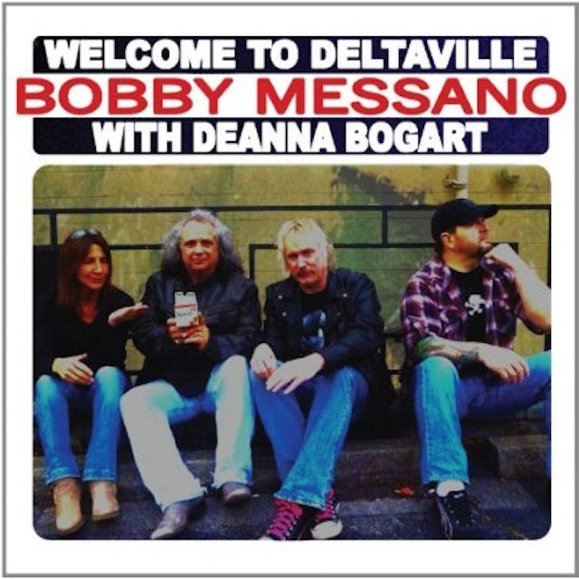 Bobby Messano WELCOME TO DELTAVILE CD