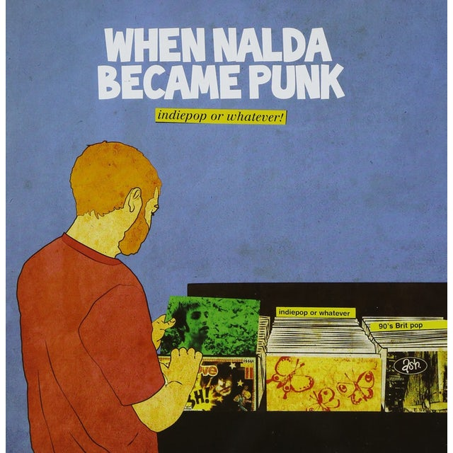 When Nalda Became Punk INDIEPOP OR WHATEVER Vinyl Record