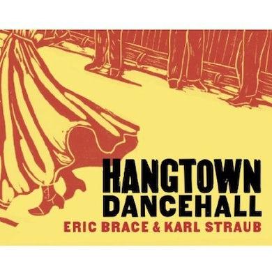 Eric Brace HANGTOWN DANCEHALL CD
