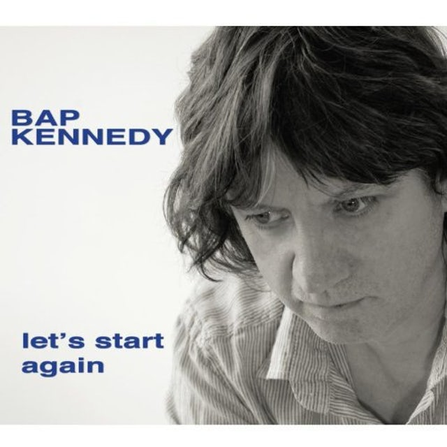 Bap Kennedy LET'S START AGAIN Vinyl Record