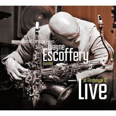 Wayne Escoffery LIVE AT FIREHOUSE 12 CD
