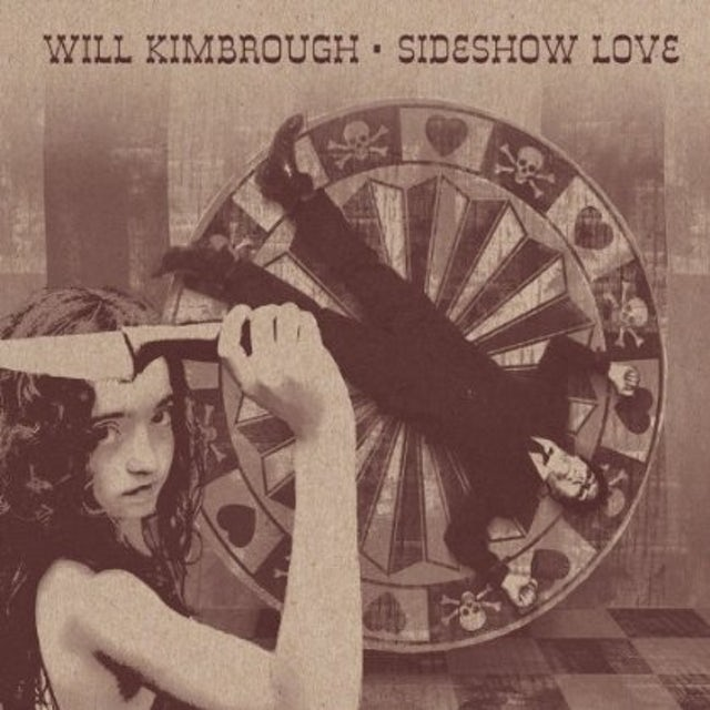 Will Kimbrough SIDESHOW LOVE CD