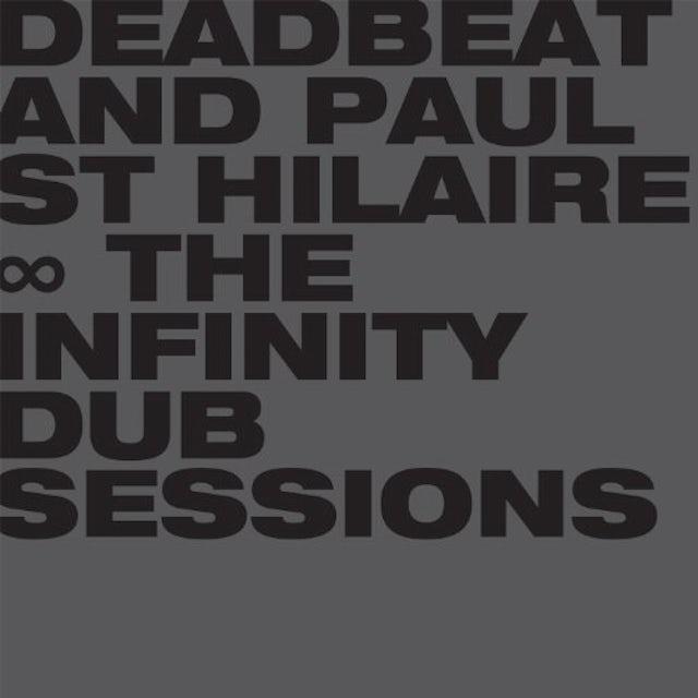 Paul Deadbeat / St Hilaire INFINITY DUB SESSIONS Vinyl Record