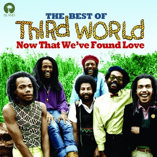 Third World NOW THAT WE'VE FOUND LOVE-THE BEST OF CD