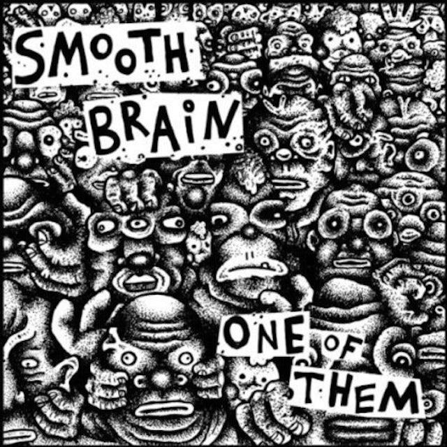 Smooth Brain ONE OF THEM Vinyl Record