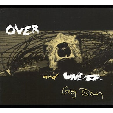 Greg Brown OVER & UNDER CD