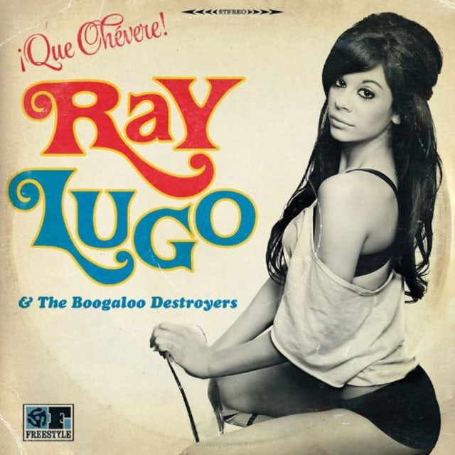 Ray Lugo & The Boogaloo Destroyers QUE CHEVERE Vinyl Record