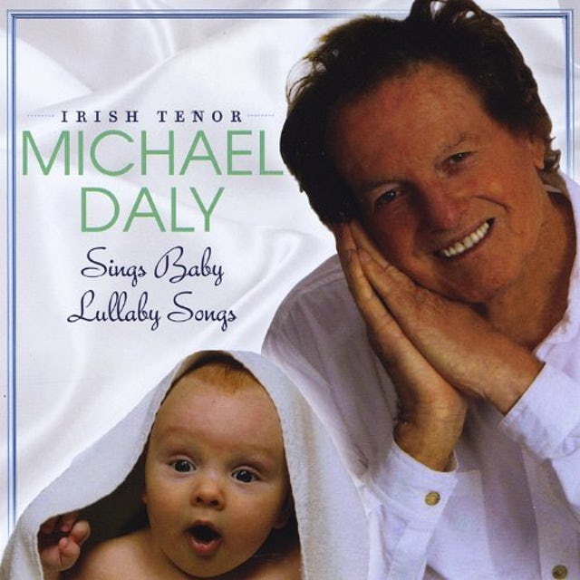 IRISH TENOR MICHAEL DALY SINGS BABY LULLABY SONGS CD