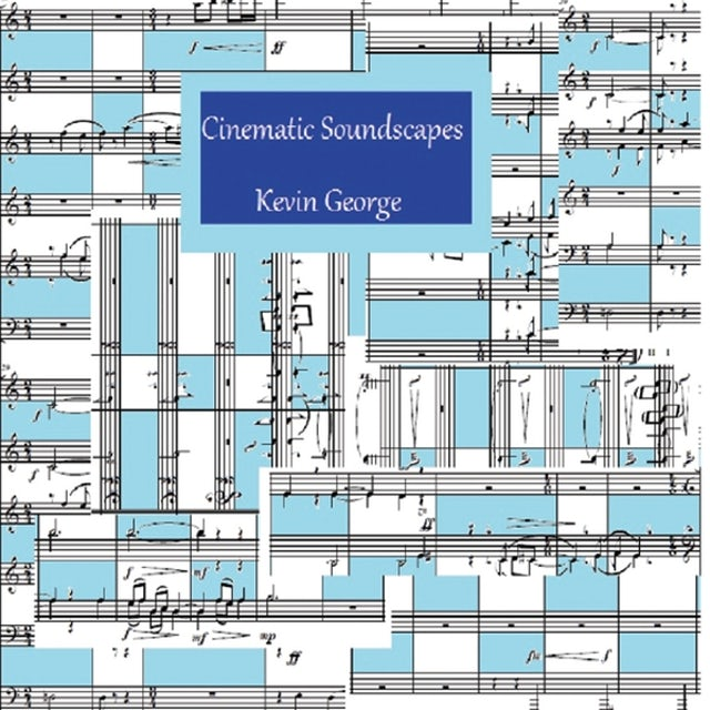 Kevin George CINEMATIC SOUNDSCAPES CD