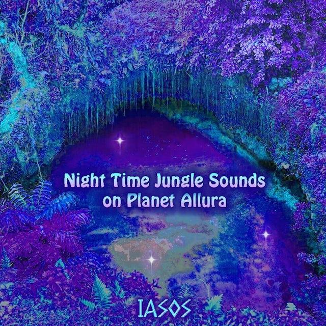 Iasos NIGHT TIME JUNGLE SOUNDS ON PLANET ALLURA CD
