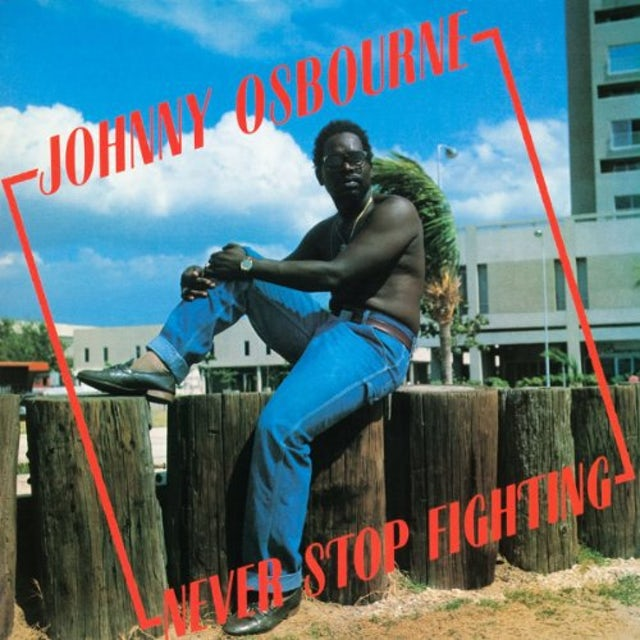Johnny Osbourne NEVER STOP FIGHTING Vinyl Record