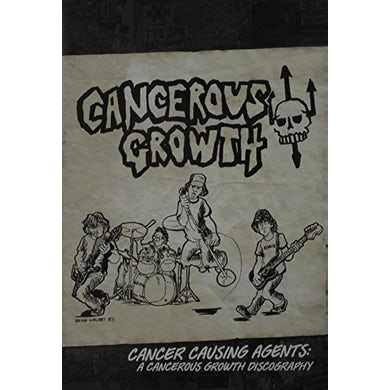 CANCER CAUSING AGENTS CANCEROUS GROWTH DISCOGRAPHY CD