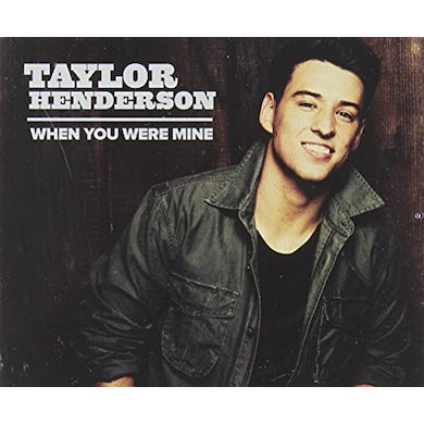 Taylor Henderson WHEN YOU WERE MINE CD
