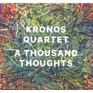 Kronos Quartet THOUSAND THOUGHTS CD
