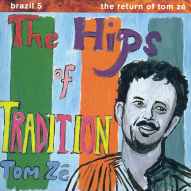 Tom Ze BRAZIL CLASSICS 5: THE HIPS OF TRADITION Vinyl Record