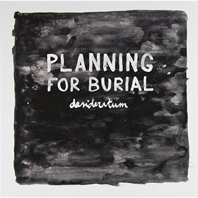 Planning For Burial DESIDERATUM CD