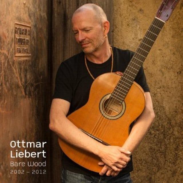 Ottmar Liebert BARE WOOD 2000-2012 CD