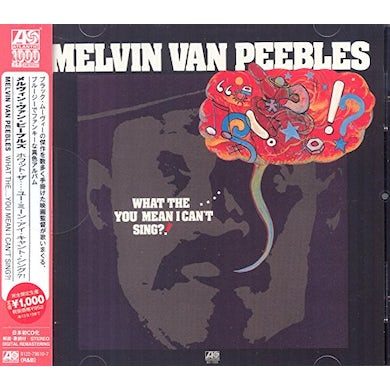Melvin Van Peebles WHAT THE YOU MAN I CAN'T SING CD