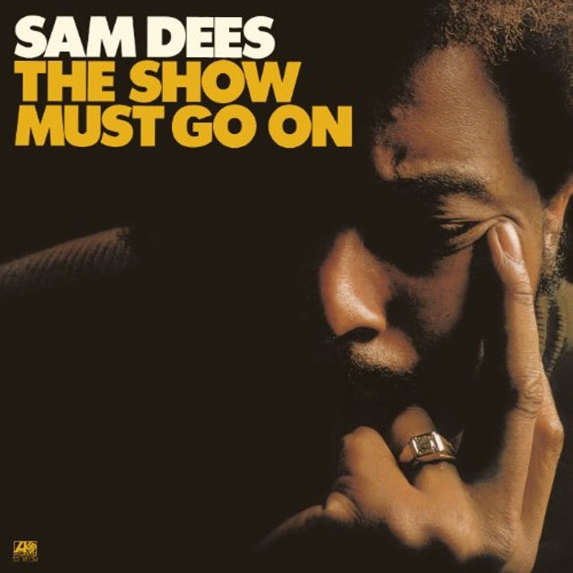 Sam Dees SHOW MUST GO ON CD