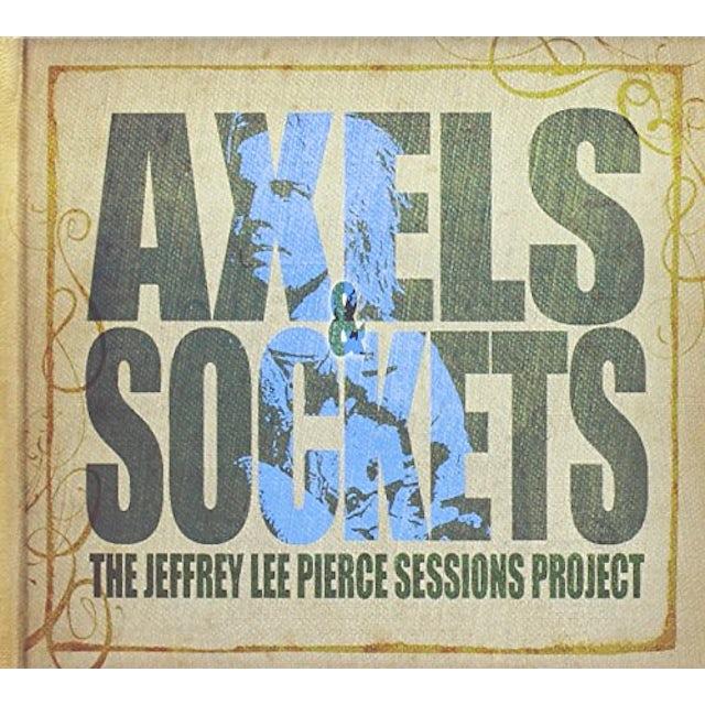 Jeffrey Lee Sessions Project Pierce AXELS & SOCKETS CD