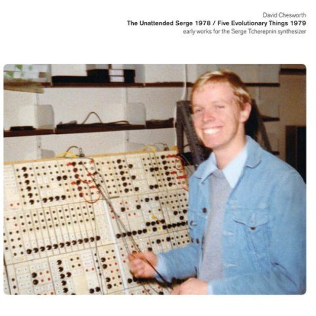David Chesworth UNATTENDED SERGE 1978 / FIVE EVOLUTIONARY Vinyl Record