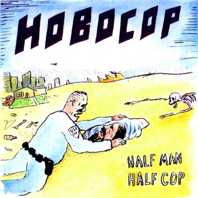 Hobocop HALF MAN HALF COP Vinyl Record