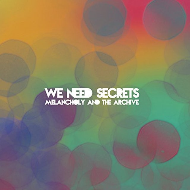 We Need Secrets MELANCHOLY & THE ARCHIVE Vinyl Record