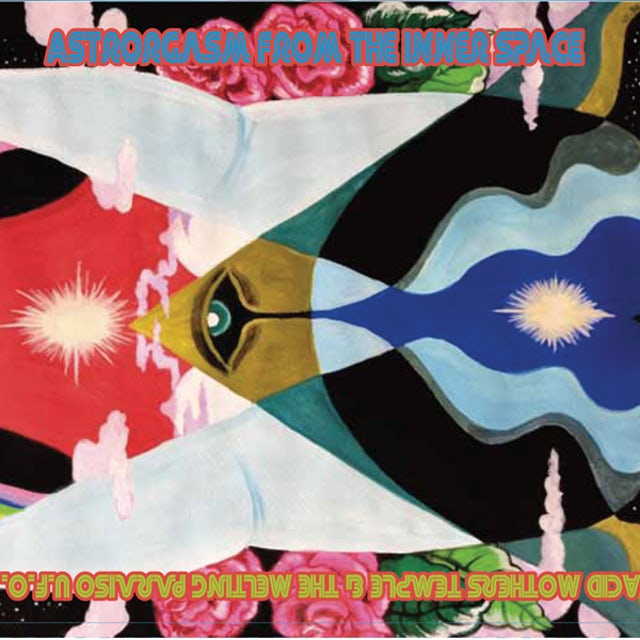 Acid Mothers Temple & Melting Paraiso U.F.O. ASTRORGASM FROM THE INNER SPACE CD