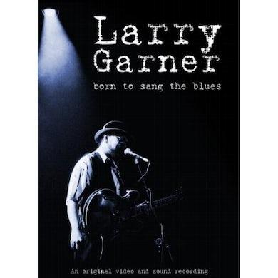 Larry Garner BORN TO SANG THE BLUES DVD