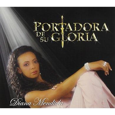 Diana Mendiola PORTADORA DE SU GLORIA CD