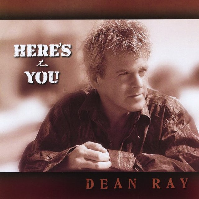 Dean Ray HERES TO YOU CD