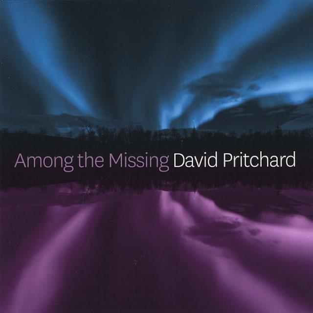 David Pritchard AMONG THE MISSING CD