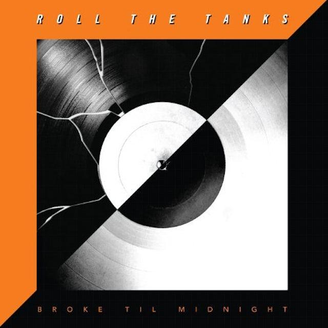 Roll The Tanks BROKE TIL MIDNIGHT Vinyl Record