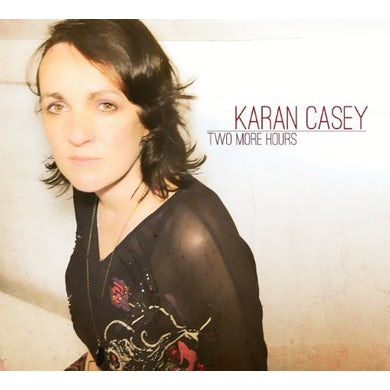 Karan Casey TWO MORE HOURS CD