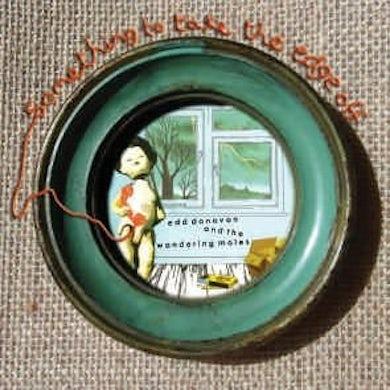 Edd Donovan & The Wandering Moles SOMETHING TO TAKE THE EDGE OFF Vinyl Record