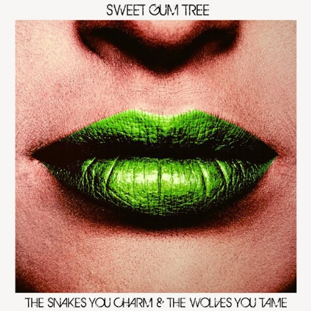 Sweet Gum Tree SNAKES YOU CHARM & THE WOLVES YOU TAKE Vinyl Record