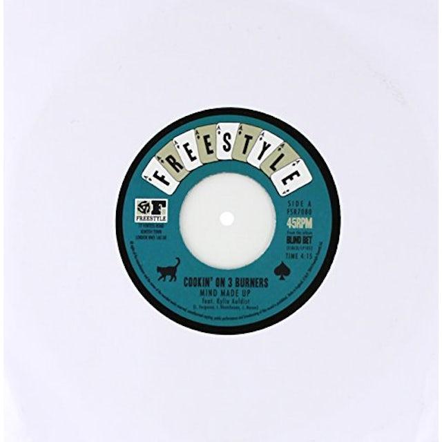 Cookin' on 3 Burners MIND MADE UP/LOSIN STREAK Vinyl Record