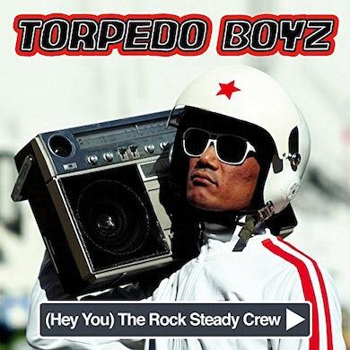 Torpedo Boyz (HEY YOU) THE ROCK STEADY CREW Vinyl Record