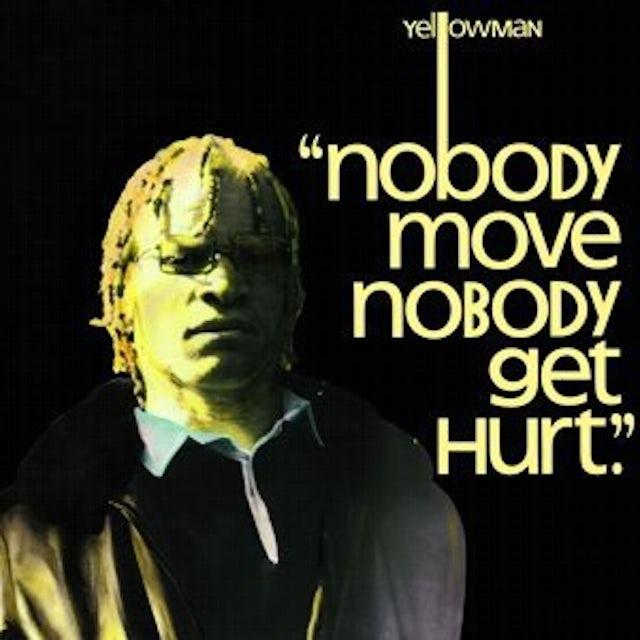 Yellowman NOBODY MOVE NOBODY GET HURT Vinyl Record