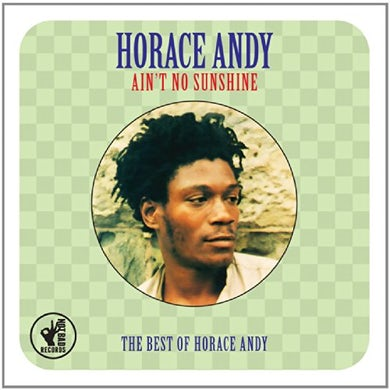Horace Andy AIN T NO SUNSHINE: BEST OF CD