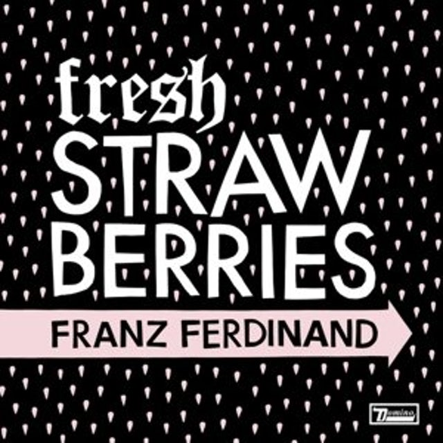 Franz Ferdinand FRESH STRAWBERRIES (UK) (Vinyl)