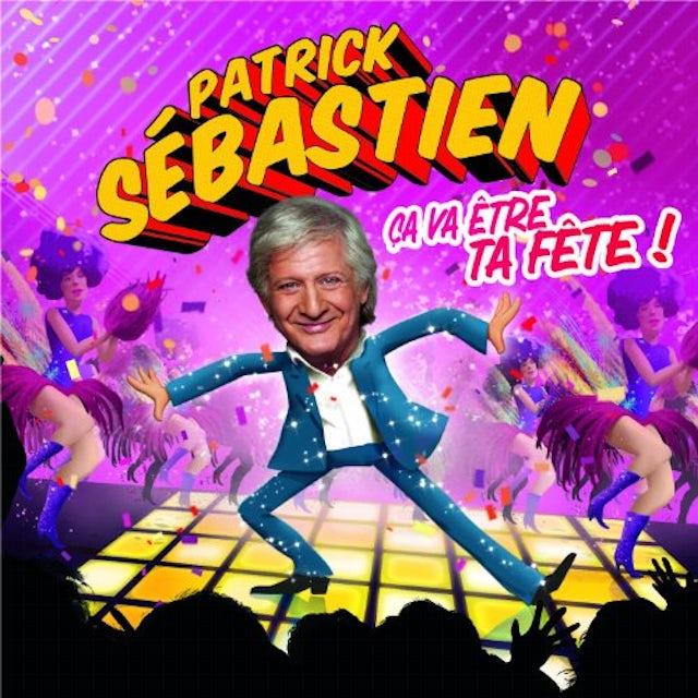 Patrick Sebastien CA VA ETRE TA FETE ! CD