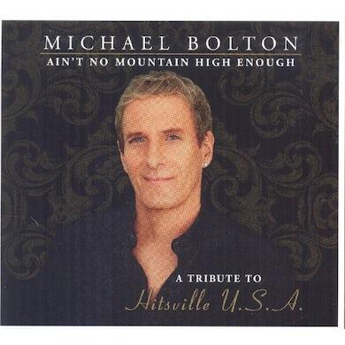 Michael Bolton AIN'T NO MOUNTAIN HIGH CD