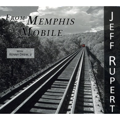 Jeff Rupert FROM MEMPHIS TO MOBILE CD