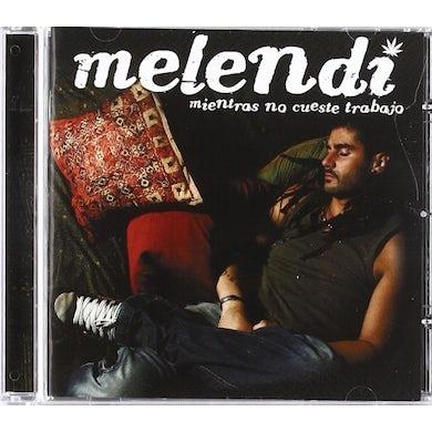 Melendi MIENTRAS NO CUESTE TRABAJO CD
