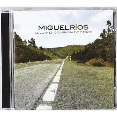 Miguel Rios SOLO O EN COMPANIA DE OTROS CD