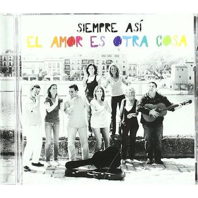 Siempre Asi EL AMOR ES OTRA COSA CD