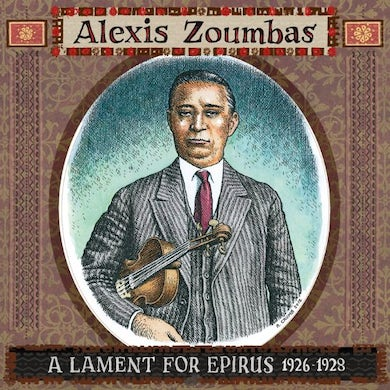 Alexis Zoumbas LAMENT FOR EPIRUS 1926-1928 CD